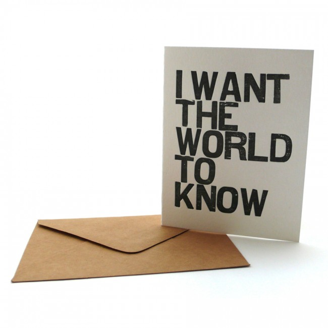 I Want The World To Know Greeting Card