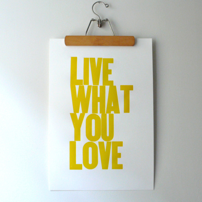 Live What You Love Yellow Poster
